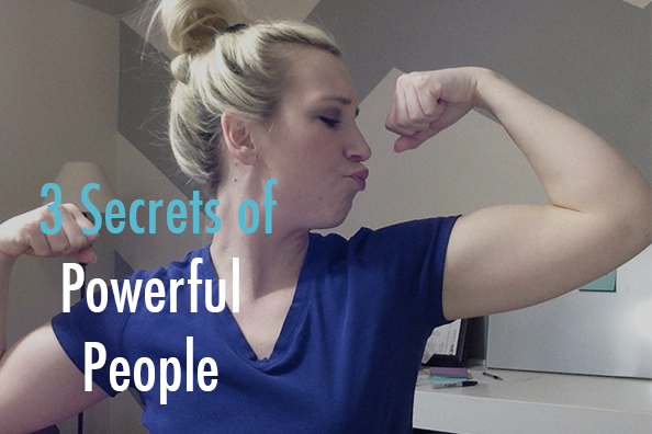3 Secrets To Becoming A More Powerful Person
