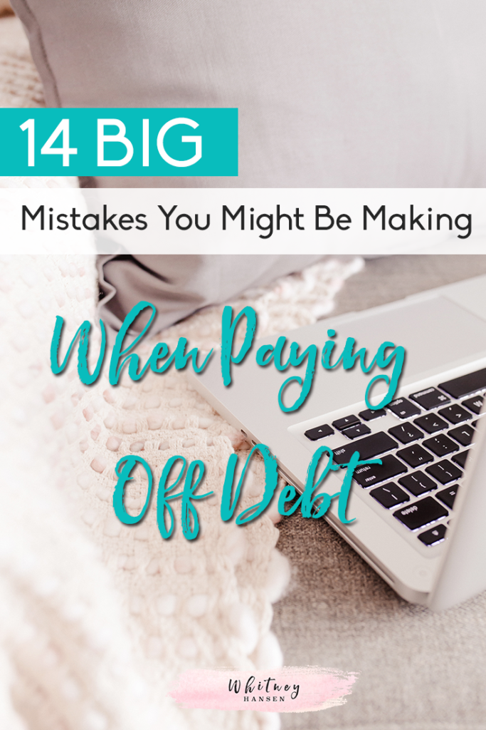 14 Mistakes People Make When Paying Off Debt