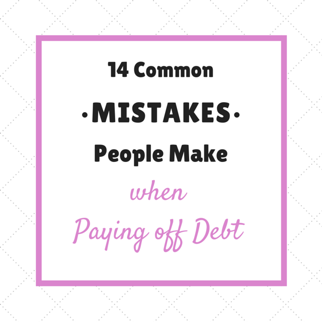 You're doing it wrong: 14 Mistakes People Make When Paying off Debt