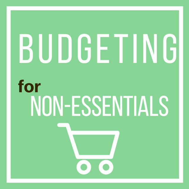 7 tips for budgeting for non-essentials