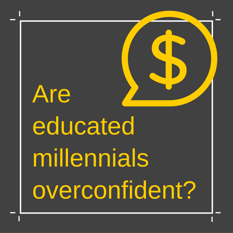 Are educated millennials overconfident with their ability to manage money?