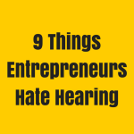 Sh*t People Say To Entrepreneurs