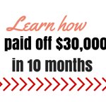 The Ultimate Guide to How I Paid Off $30,000 in 10 Months