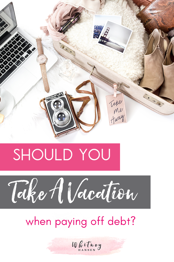 Should you take a vacation when paying off debt?