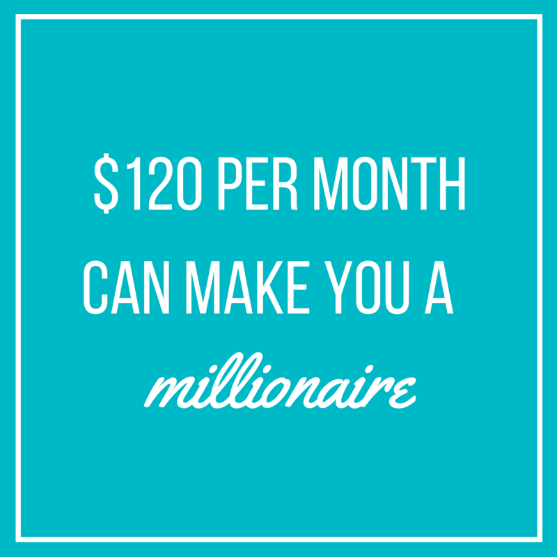 How $120 per month can make you a millionaire