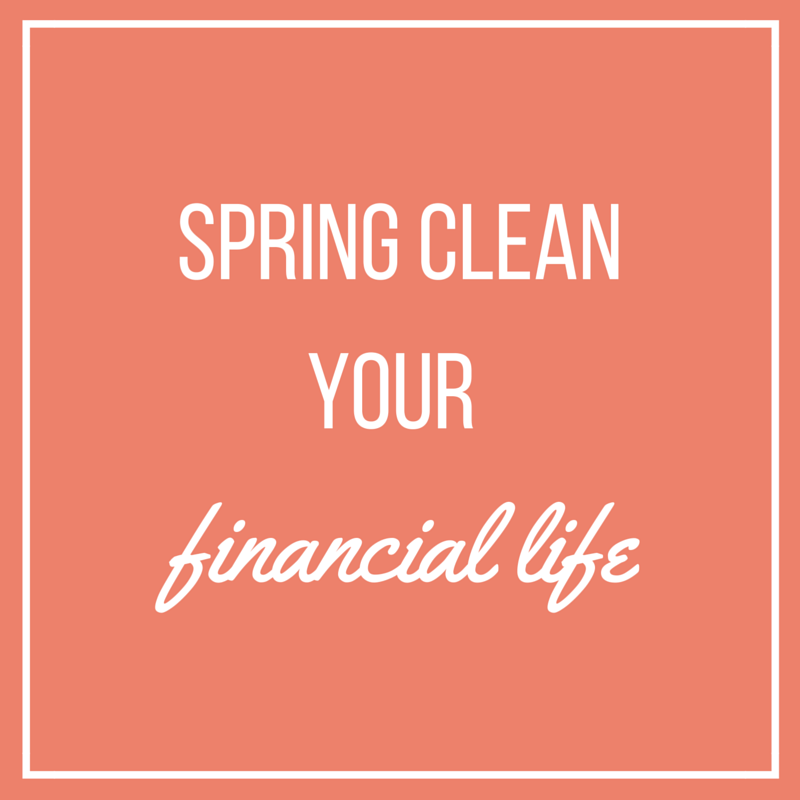 Spring Clean Your Financial Life
