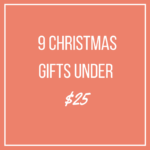9 Christmas Gifts Under $25