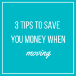 3 Tips That Will Save You Money When Moving