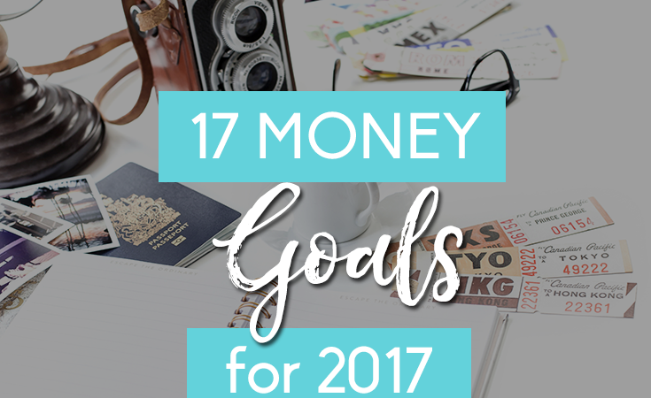 17 Money Goals for 2017