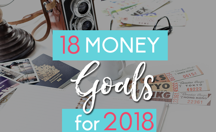 18 Money Goals for 2018