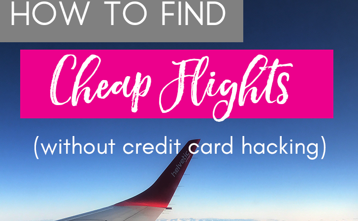 How To Find Really Cheap International Flights (Without Credit Card Hacking)