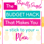 The Stupidly Simple Budget Hack That Will Help You Stick To Your Plan