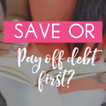 Should you SAVE money or pay off DEBT first?