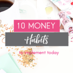 10 Money Habits To Implement Today