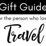 4 Perfect Gifts For The Person Who Loves Traveling