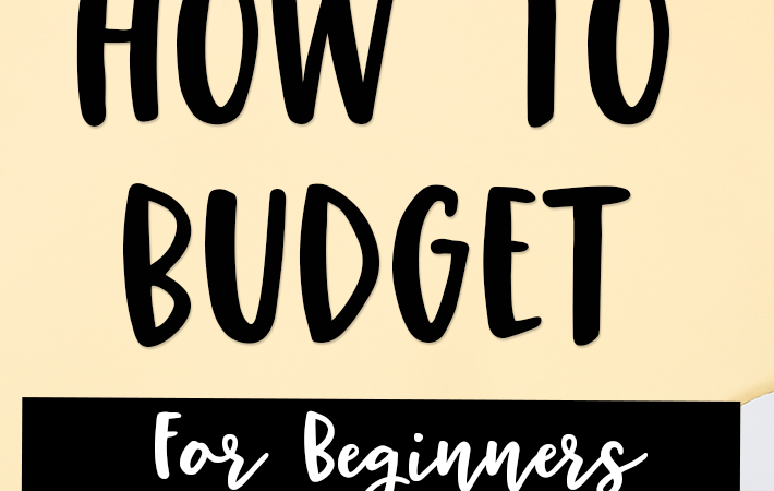 Budgeting For Beginners: How To Create A Budget