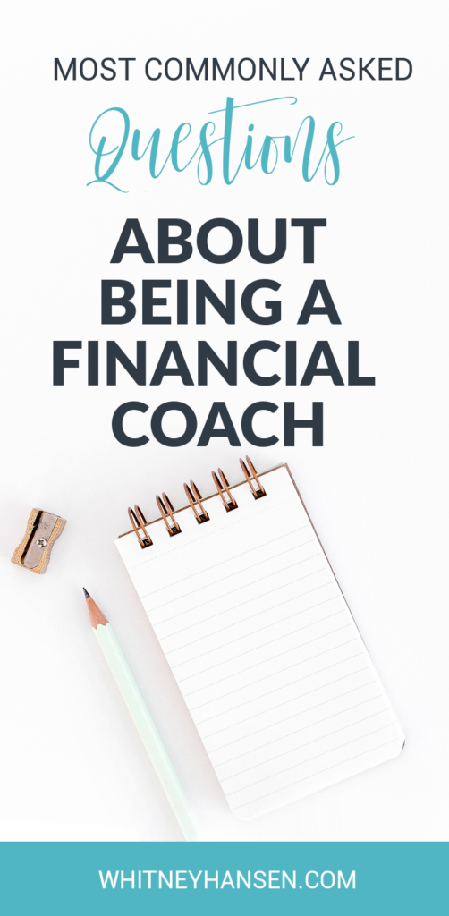 Most commonly asked questions about being a financial coach.