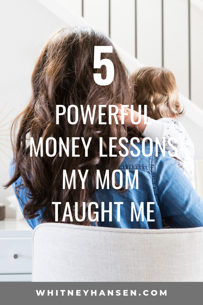 5 Lessons My Mama Taught Me About Money That Set Me Up For Success As An Adult Whitney Hansen Money Coaching