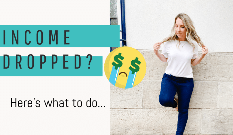 5 Steps To Take If You Are Experiencing an Income Drop